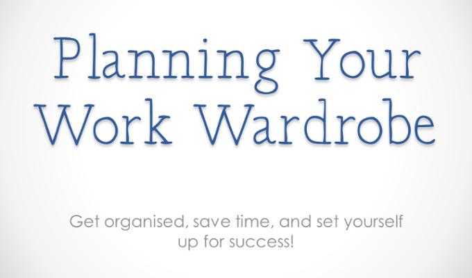 Planning Your Work Wardrobe